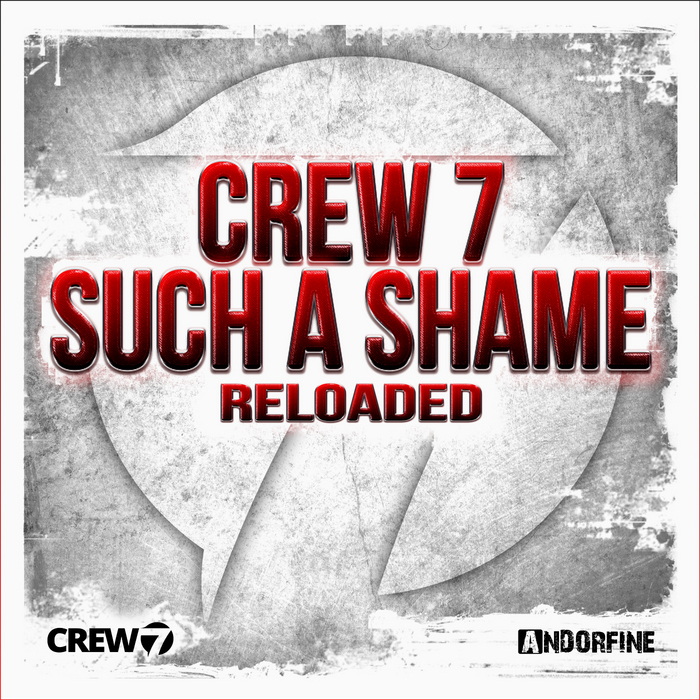 CREW 7 - Such A Shame (Reloaded)