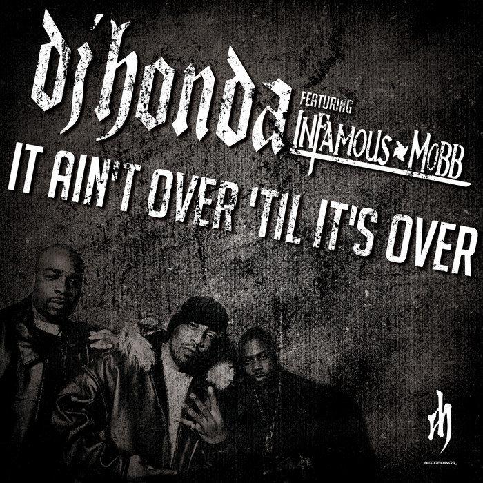 DJ HONDA feat INFAMOUS MOBB - It Ain't Over 'Til It's Over
