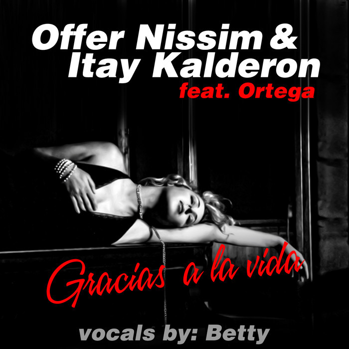 OFFER NISSIM/ITAY KALDERON feat BETTY - Gracias A La Vida