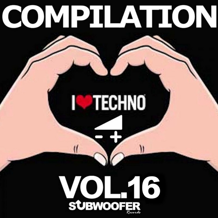 VARIOUS - I Love Techno Compilation Vol 16 (Subwoofer Records)