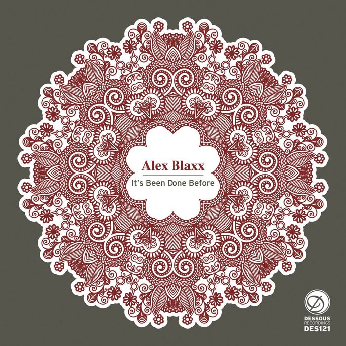 BLAXX, Alex - It's Been Done Before