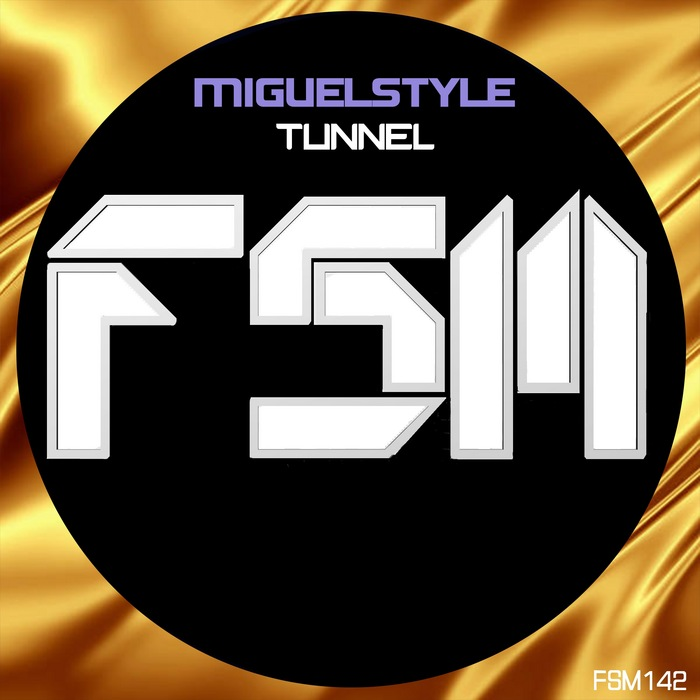 MIGUELSTYLE - Tunnel