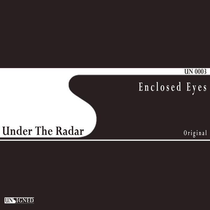UNDER THE RADAR - Enclosed Eyes