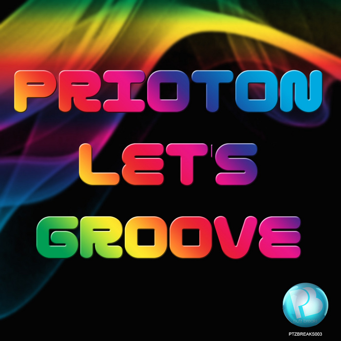 PRIOTON - Let's Groove (remixes)