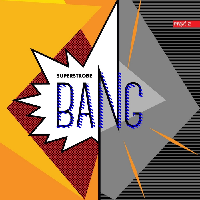 SUPERSTROBE - Bang EP