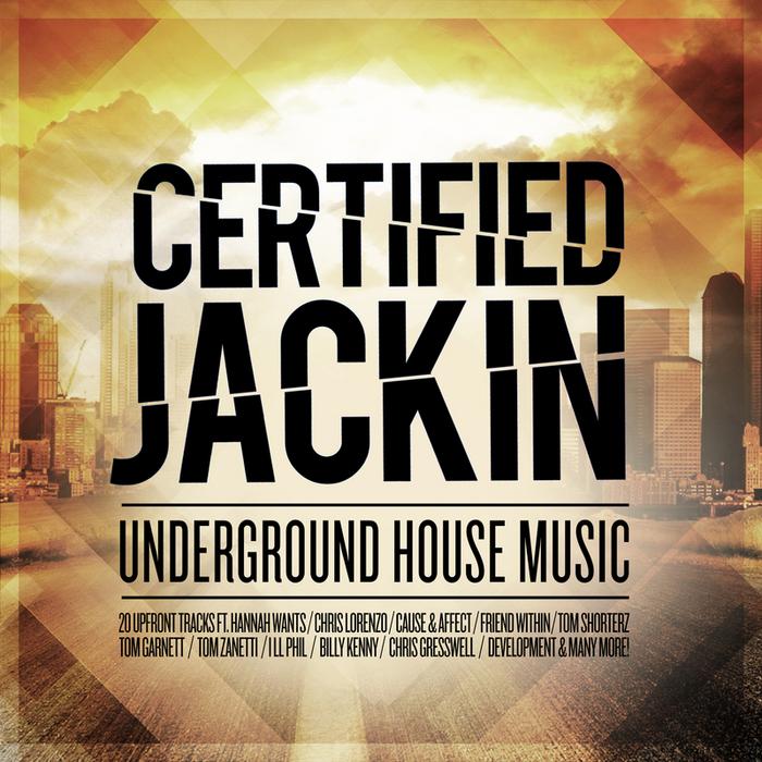 VARIOUS - Certified Jackin - Underground House Music
