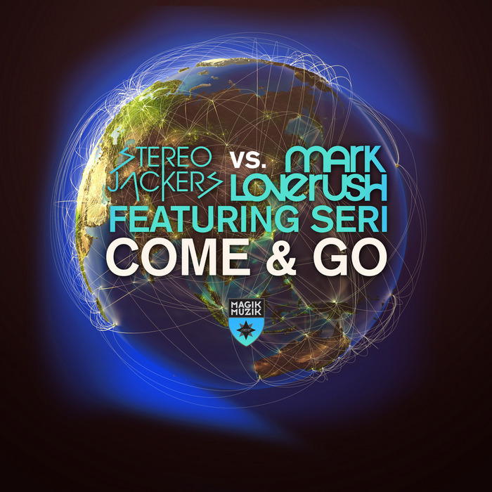 STEREOJACKERS vs MARK LOVERUSH feat SERI - Come & Go