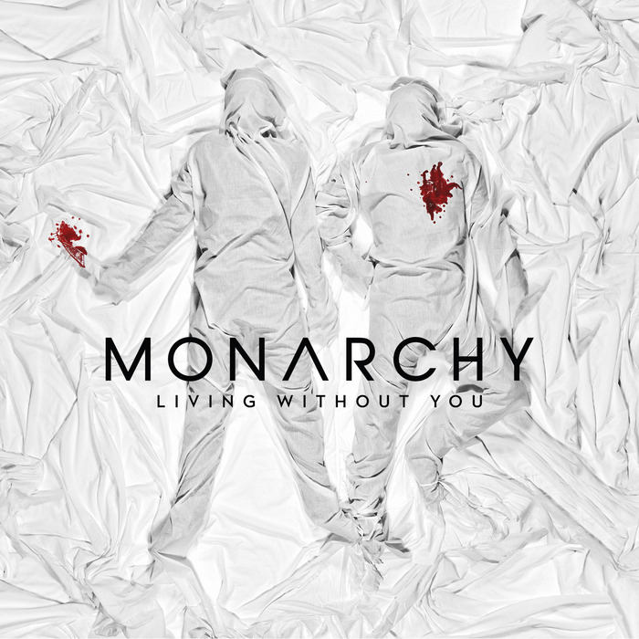 MONARCHY - Living Without You