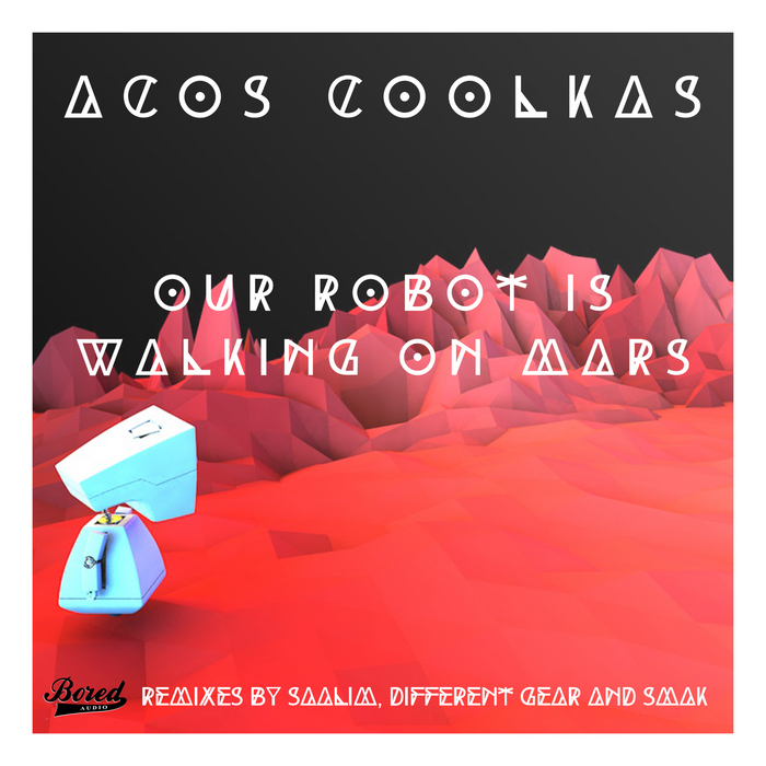 COOLKAS, Acos - Our Robot Is Walking On Mars