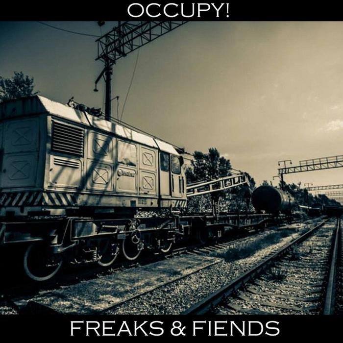 OCCUPY - Freaks & Fiends