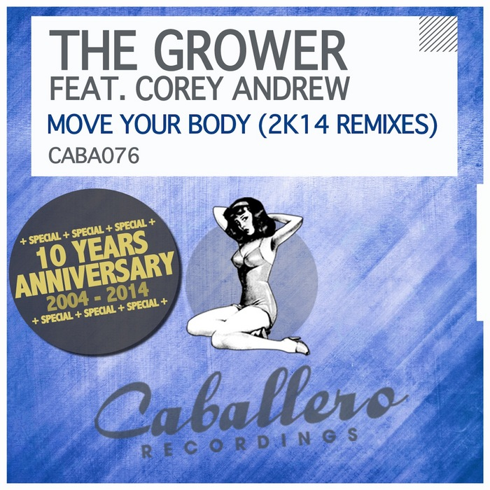 GROWER, The feat COREY ANDREW - Move Your Body (2k14 Remixes)