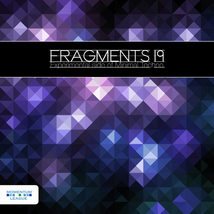 VARIOUS - Fragments 19: Experimental Side Of Minimal Techno
