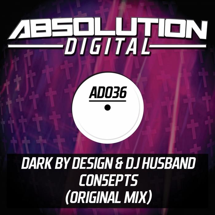 DARK BY DESIGN/DJ HUSBAND - Con5epts