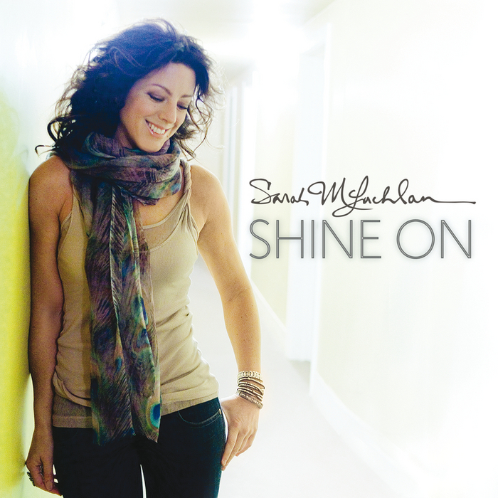 SARAH MCLACHLAN - Shine On