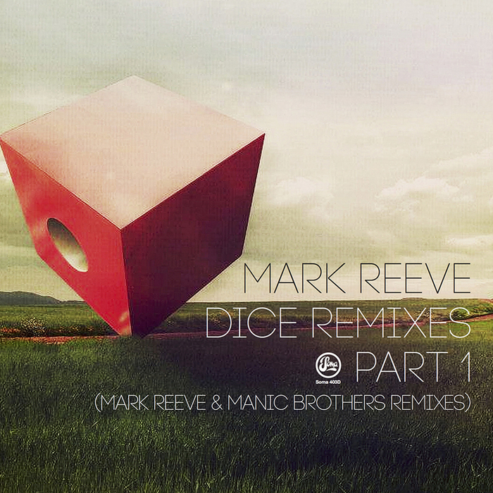 MARK REEVE - Dice Remixes Part 1