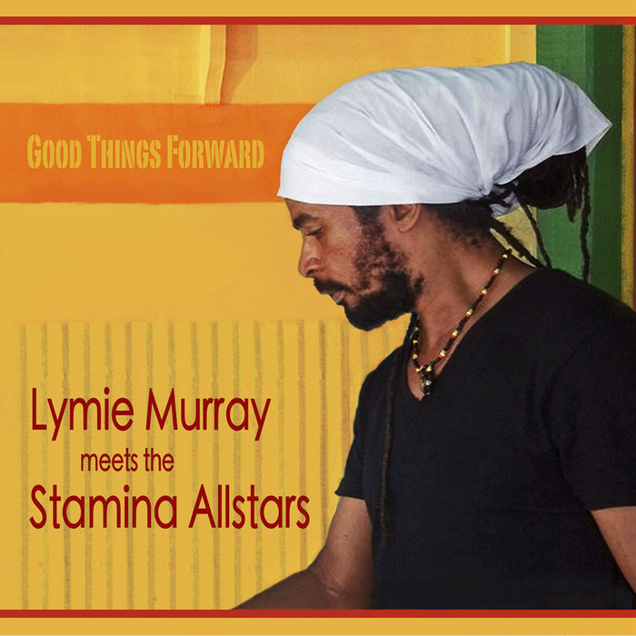 MURRAY, Lymie/STAMINA ALLSTARS - Good Things Forward