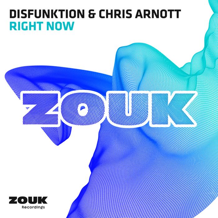 DISFUNKTION/CHRIS ARNOTT - Right Now (Australian mixes)