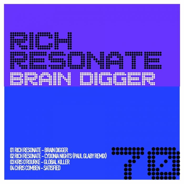 RESONATE, Rich/KRIS OROURKE/CHRIS COMBEN - Brain Digger EP