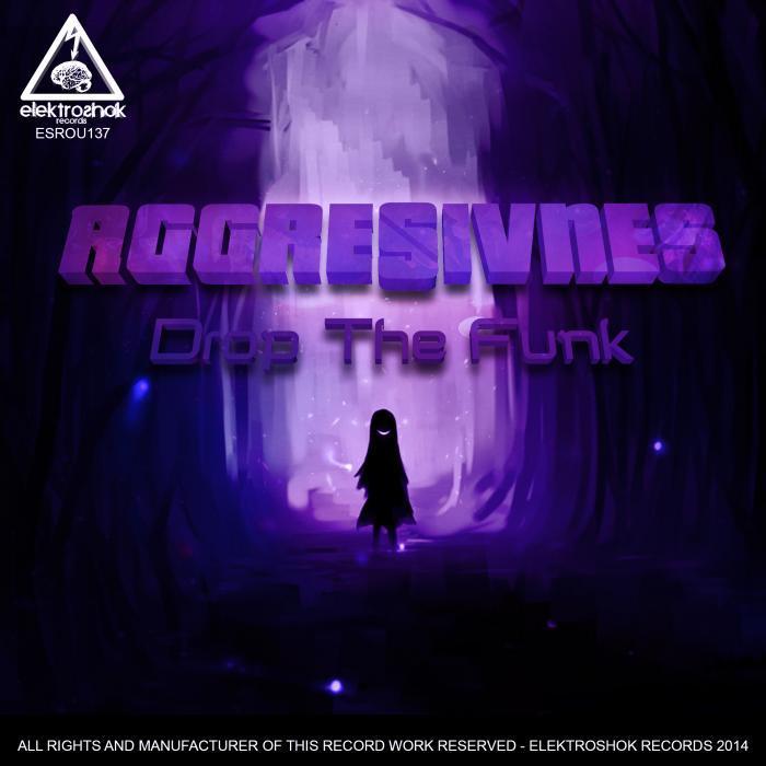 AGGRESIVNES - Drop The Funk