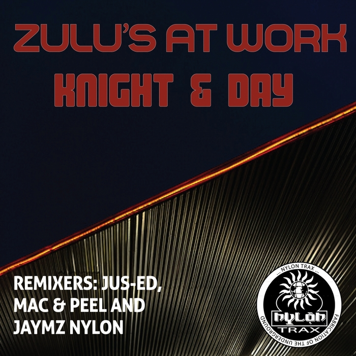 ZULU'S AT WORK - Knight & Day (remixes)