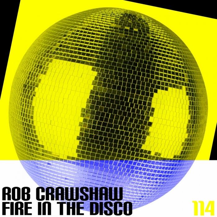 CRAWSHAW, Rob - Fire In The Disco
