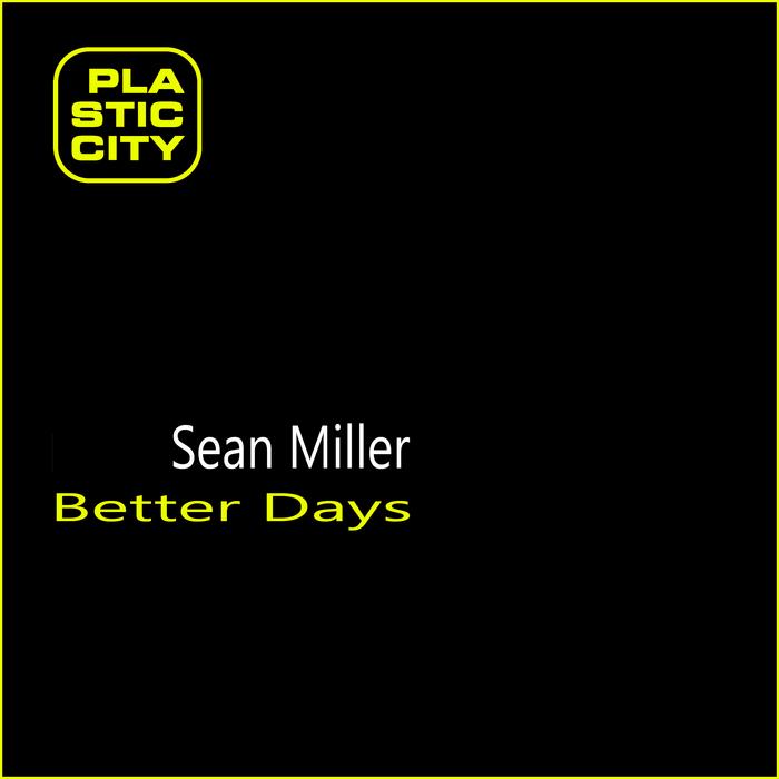 MILLER, Sean - Better Days