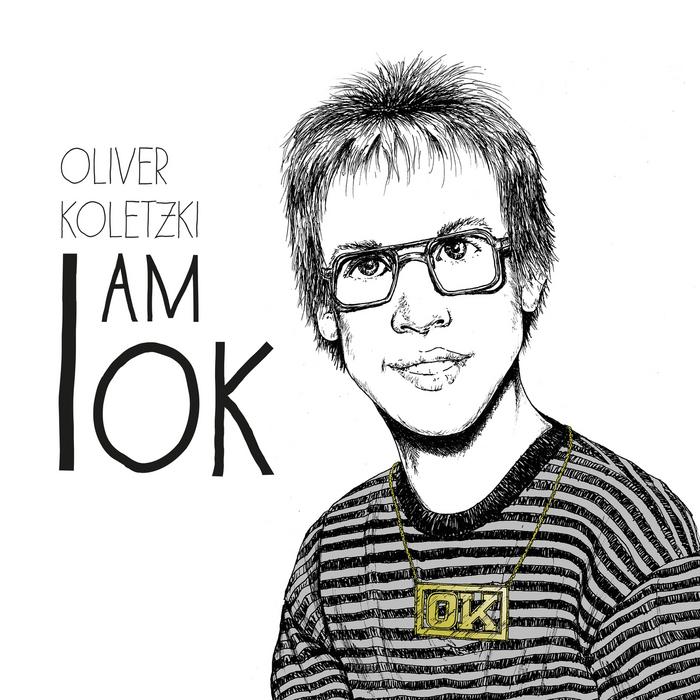 KOLETZKI, Oliver - I Am OK
