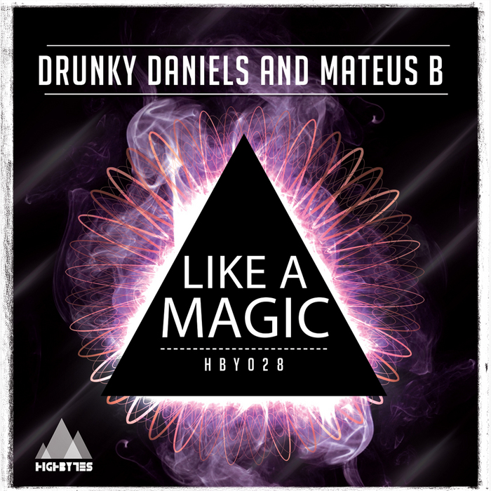 DRUNKY DANIELS/MATEUS B - Like A Magic