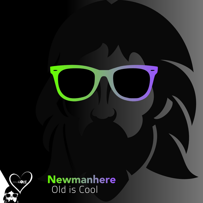 NEWMANHERE - Old Is Cool