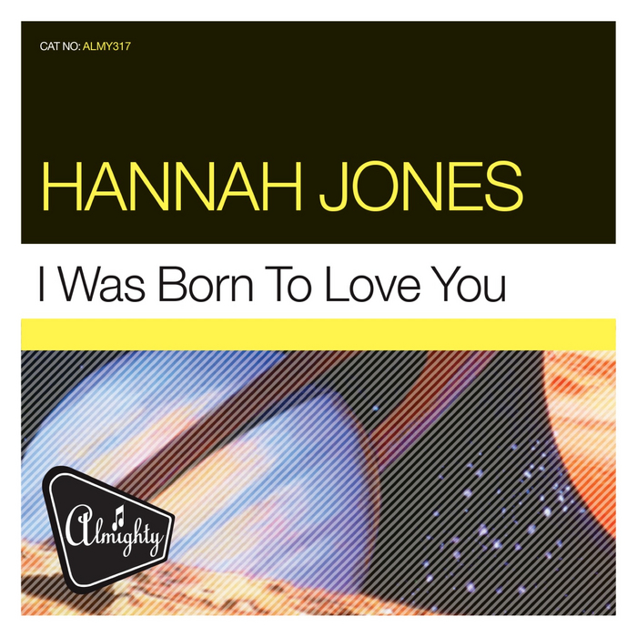 JONES, Hannah - Almighty Presents - I Was Born To Love You