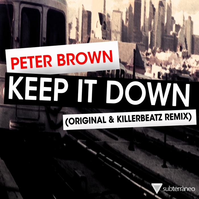 BROWN, Peter - Keep It Down