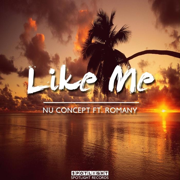 NU CONCEPT feat ROMANY - Like Me