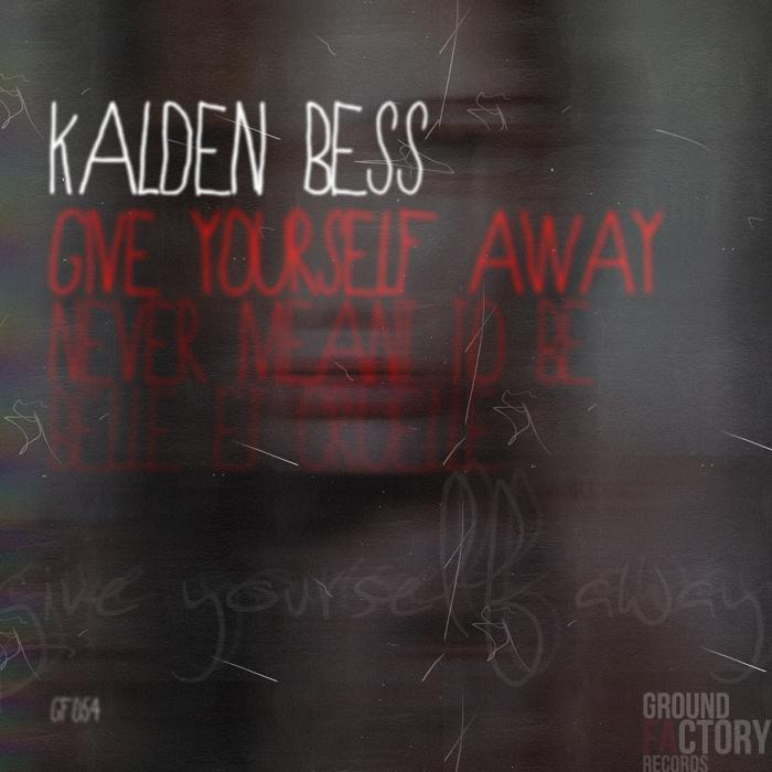 KALDEN BESS - Give Yourself Away EP