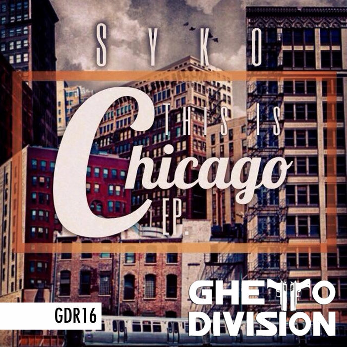 SYKO - This Is Chicago EP