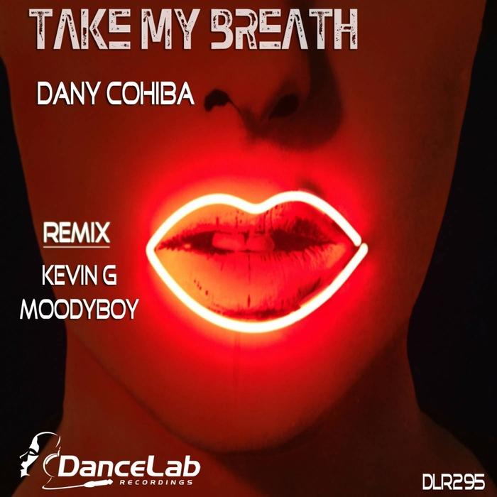 COHIBA, Dany - Take My Breath