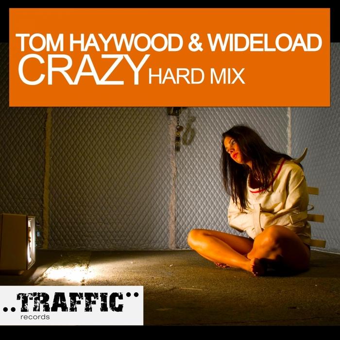 HAYWOOD, Tom/WIDELOAD - Crazy