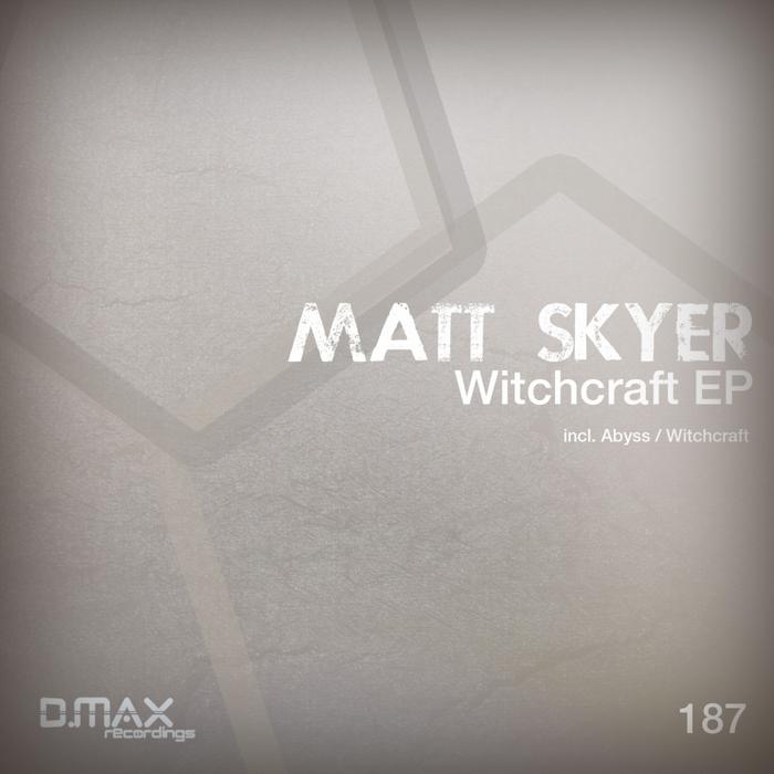 SKYER, Matt - Witchcraft EP