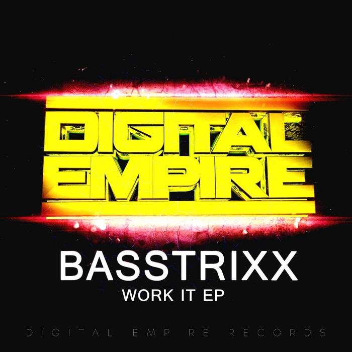 BASSTRIXX - Work It EP