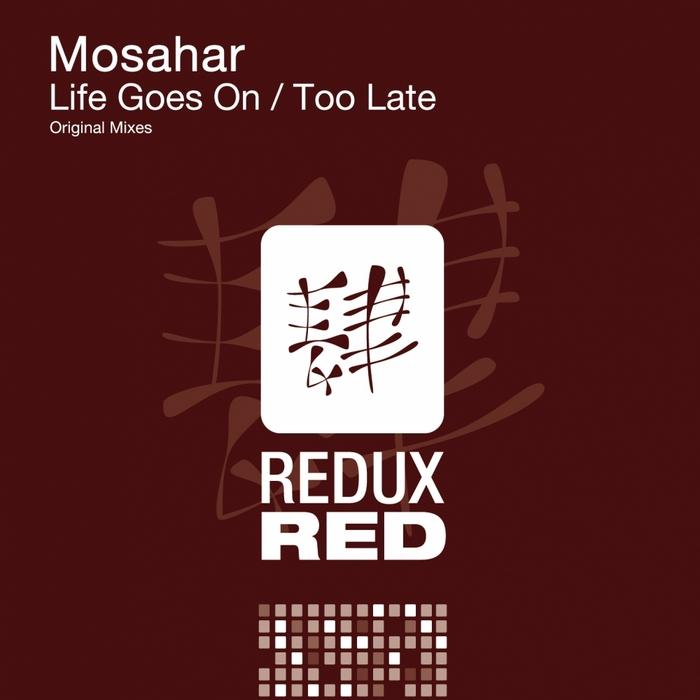 MOSAHAR - Life Goes On/Too Late