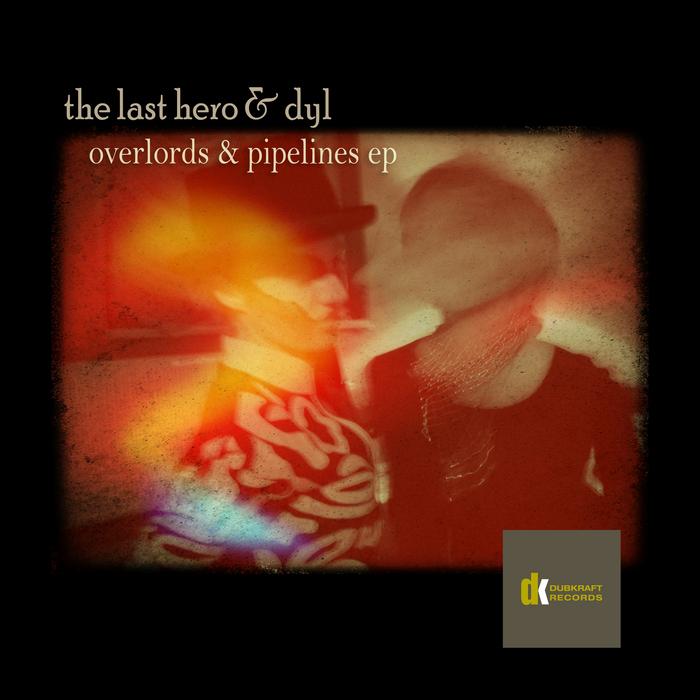 LAST HERO, The/DYL/ALIEN PIMP - Overlords & Pipelines