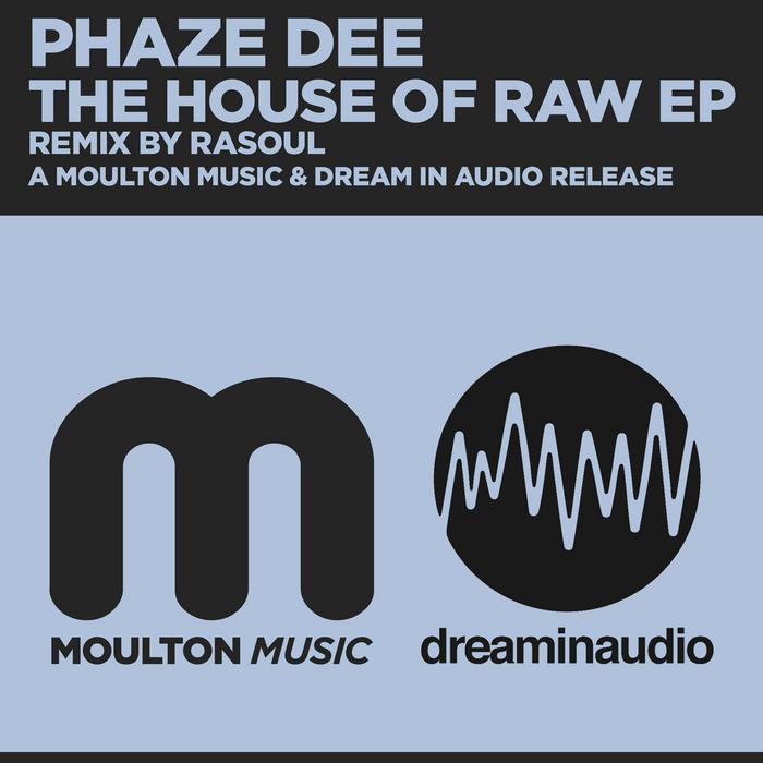 PHAZE DEE - The House Of Raw EP