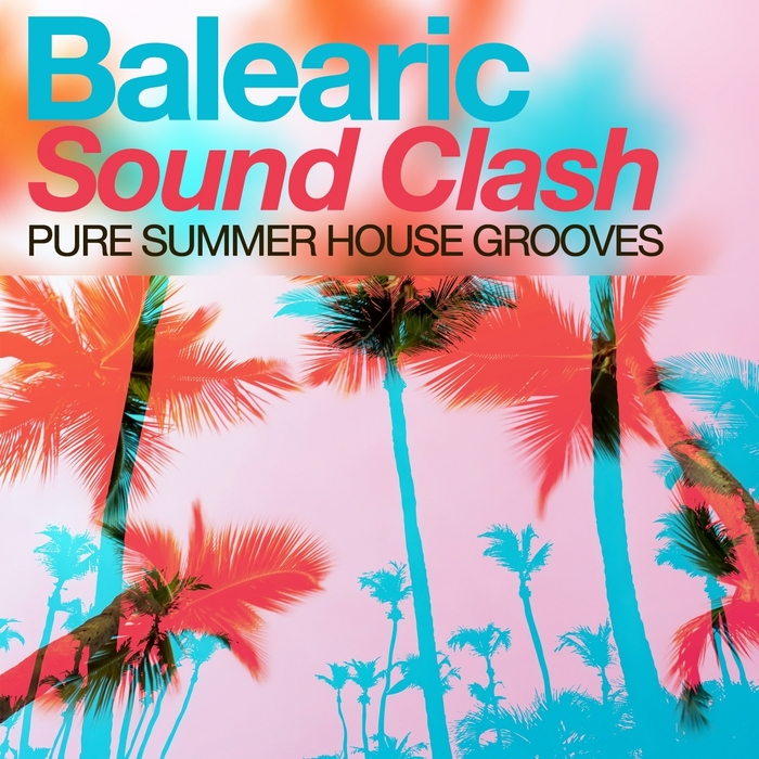 VARIOUS - Balearic Sound Clash: Pure Summer House Grooves