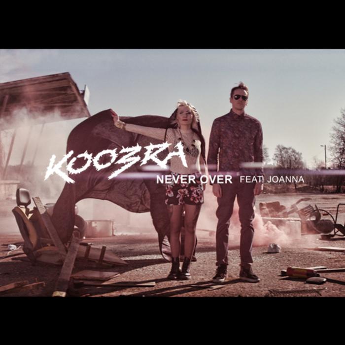 KOOBRA feat JOANNA - Never Over