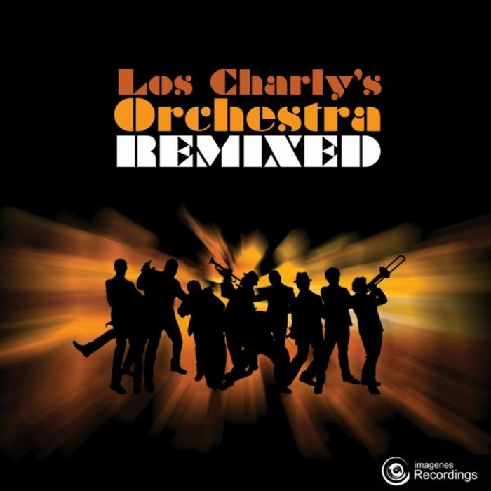 LOS CHARLYS ORCHESTRA - Los Charly's Orchestra Remixed