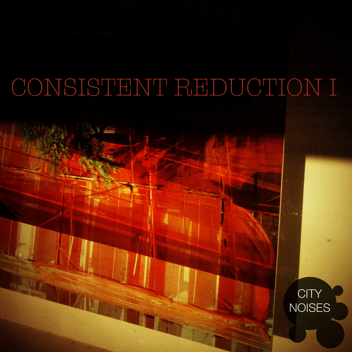 VARIOUS - Consistent Reduction I