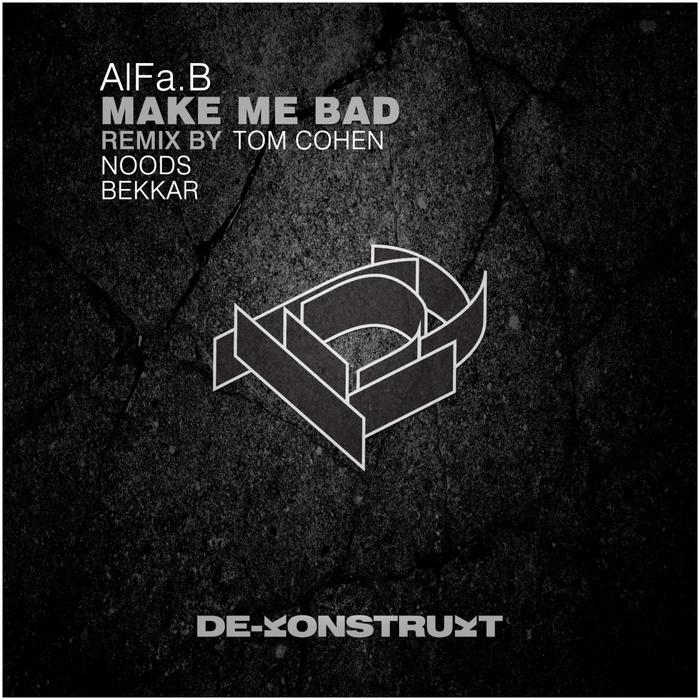 ALFAB - Make Me Bad
