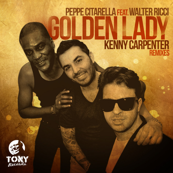 CITARELLA, Peppe feat WALTER RICCI - Golden Lady (Kenny Carpenter remixes)