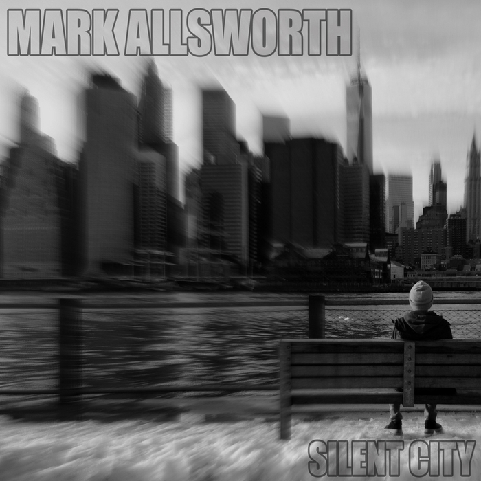 MARK ALLSWORTH - Silent City
