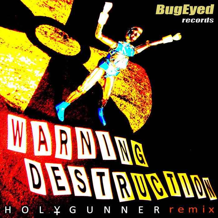 HEAVYGRINDER - Warning Destruction (Holygunner Remix)