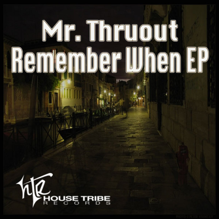 MR THRUOUT - Remember When EP
